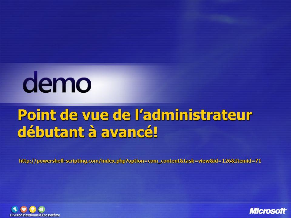 Point de vue de l'administrateur débutant à avancé! http://powershell-scripting.com/index.php?option=com_content&task=view&id=126&Itemid=71