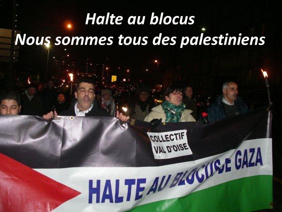 Halte au blocus Nous sommes tous des palestiniens