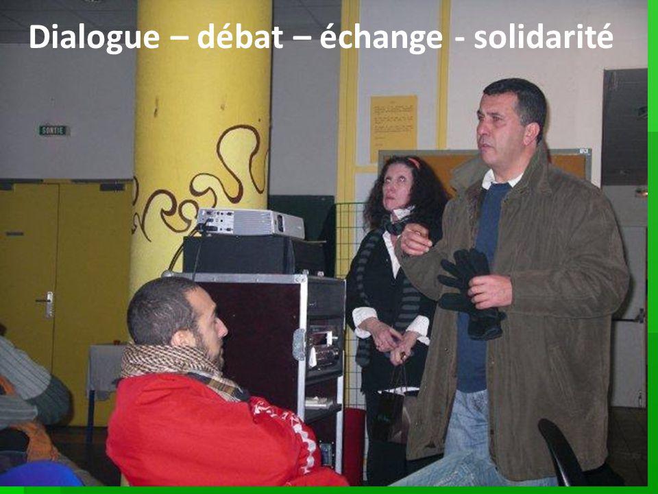Dialogue – débat – échange - solidarité