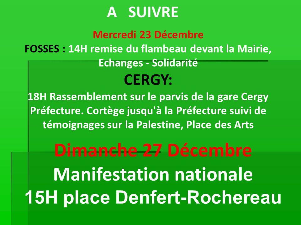 A SUIVRE Mercredi 23 Décembre FOSSES : 14H remise du flambeau devant la Mairie, Echanges - Solidarité CERGY: 18H Rassemblement sur le parvis de la gare Cergy Préfecture.