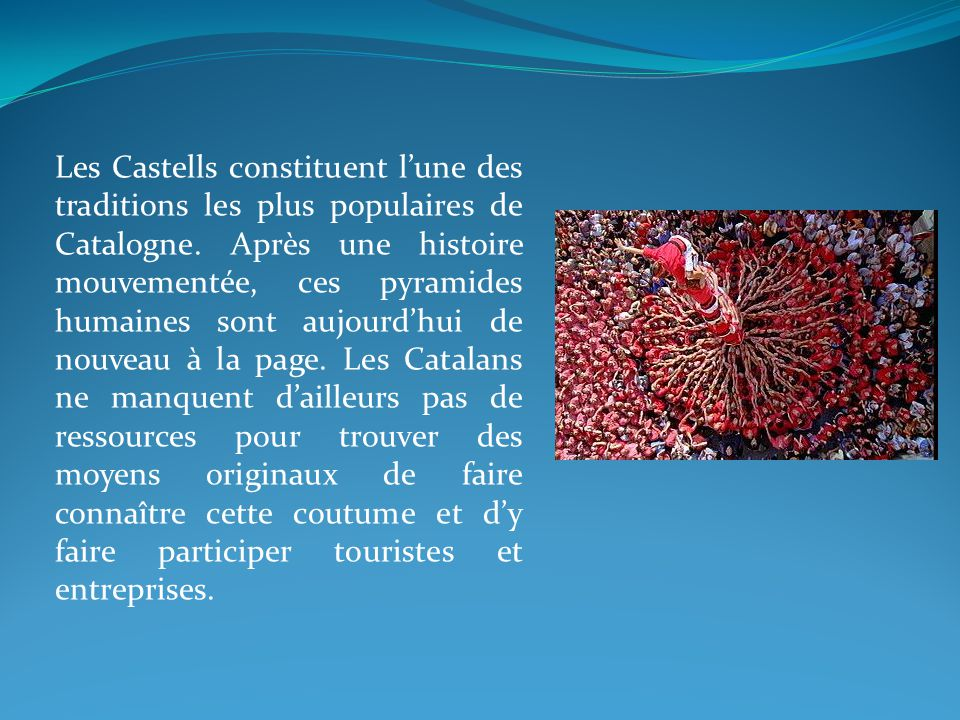 Les Castells constituent l'une des traditions les plus populaires de Catalogne. Après une histoire mouvementée, ces pyramides humaines sont aujourd'hu