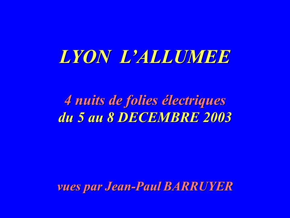 LYON L'ALLUMEE 4 nuits de folies électriques du 5 au 8 DECEMBRE 2003 vues par Jean-Paul BARRUYER