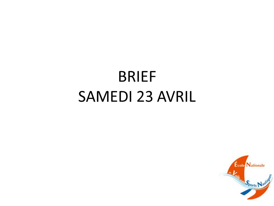 BRIEF SAMEDI 23 AVRIL