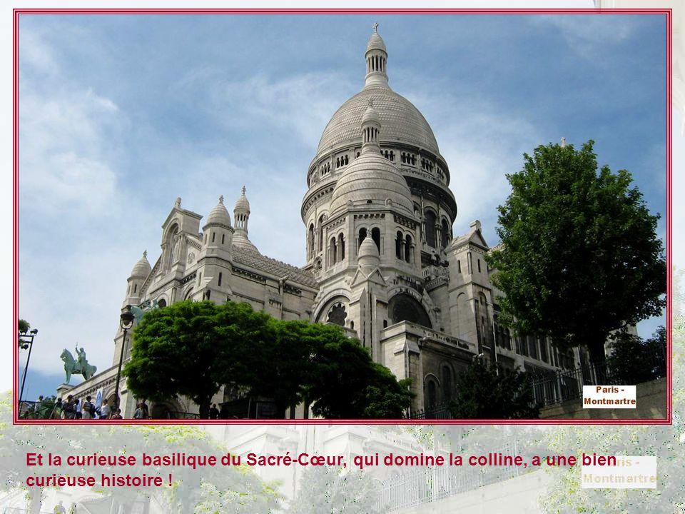 Et la curieuse basilique du Sacré-Cœur, qui domine la colline, a une bien curieuse histoire !