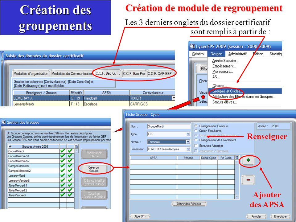 Création de module de regroupement Création des groupements Les 3 derniers onglets du dossier certificatif sont remplis à partir de : Ajouter des APSA Renseigner