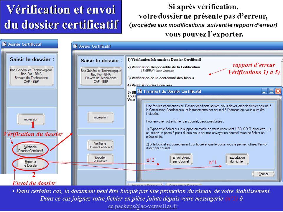 1 Vérification du dossier Vérification et envoi du dossier certificatif Si après vérification, votre dossier ne présente pas d'erreur, ( procédez aux modifications suivant le rapport d'erreur) vous pouvez l'exporter.