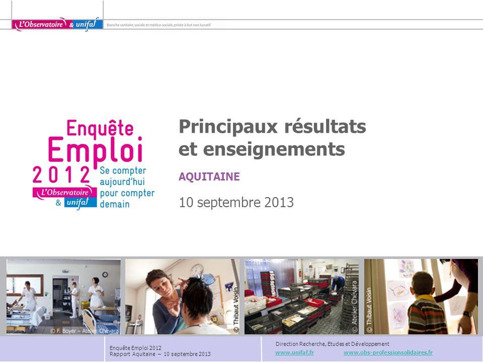 www.unifaf.fr www.obs-professionsolidaires.fr Direction Recherche, Etudes et Développement AQUITAINE Principaux résultats et enseignements 10 septembr