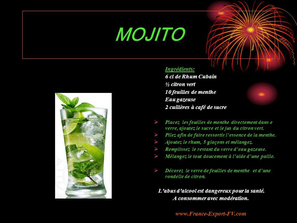 MOJITO Ingrédients: 6 cl de Rhum Cubain ½ citron vert 10 feuilles de menthe Eau gazeuse 2 cuillères à café de sucre  Placez les feuilles de menthe directement dans e verre, ajoutez le sucre et le jus du citron vert.