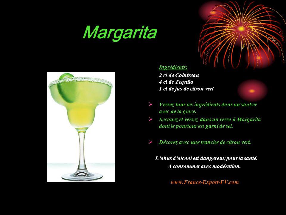 Margarita Ingrédients: 2 cl de Cointreau 4 cl de Tequila 1 cl de jus de citron vert  Versez tous les ingrédients dans un shaker avec de la glace.