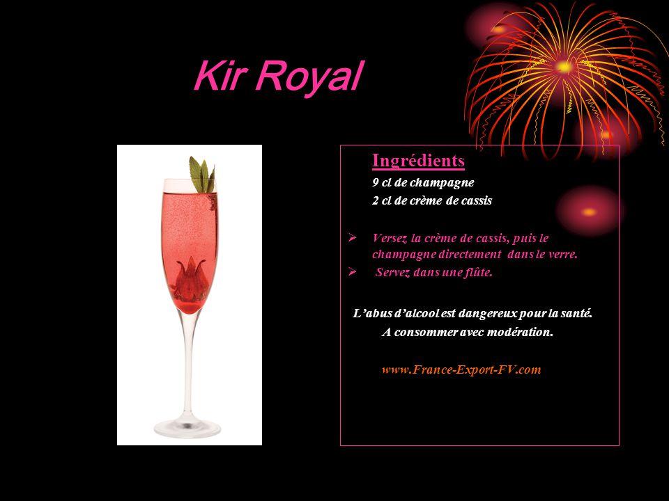 Kir Royal Ingrédients 9 cl de champagne 2 cl de crème de cassis  Versez la crème de cassis, puis le champagne directement dans le verre.