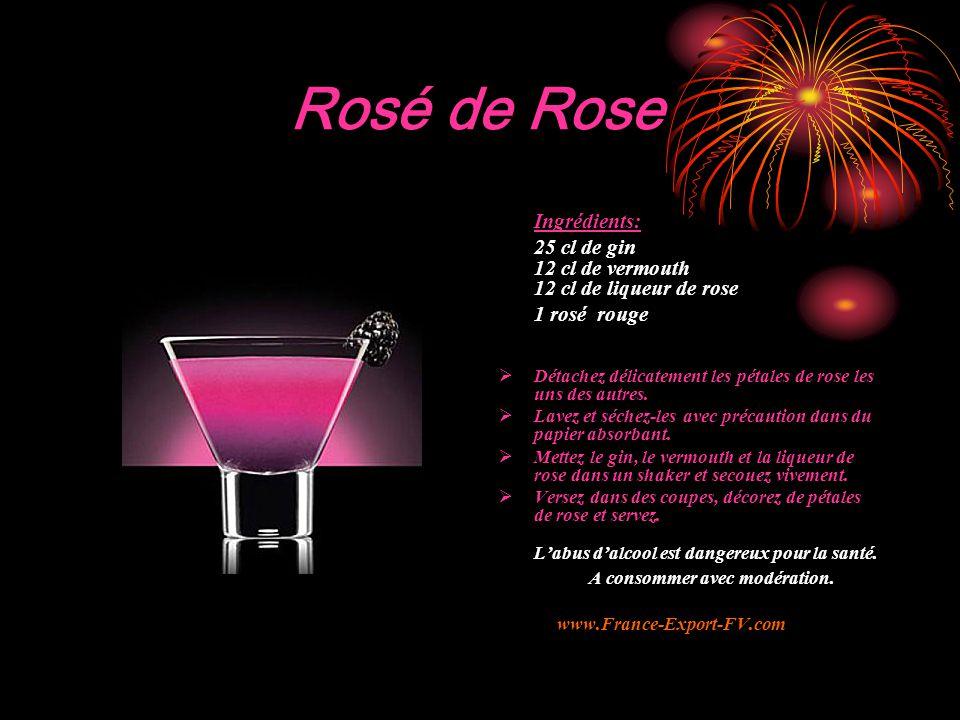 Rosé de Rose Ingrédients: 25 cl de gin 12 cl de vermouth 12 cl de liqueur de rose 1 rosé rouge  Détachez délicatement les pétales de rose les uns des autres.