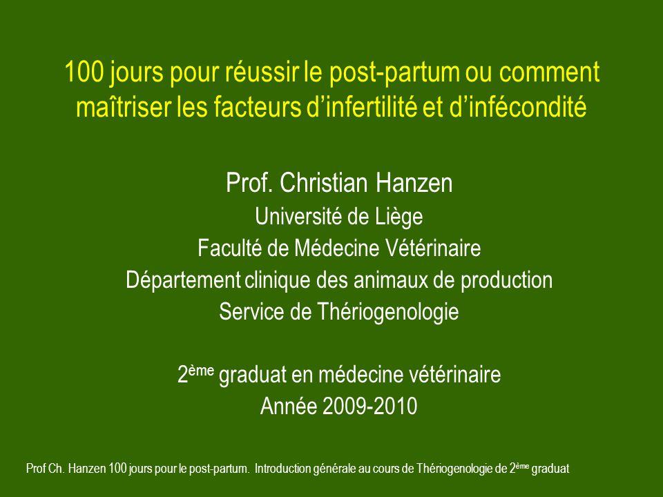 Prof Ch. Hanzen 100 jours pour le post-partum. Introduction générale au cours de Thériogenologie de 2 ème graduat 100 jours pour réussir le post-partu