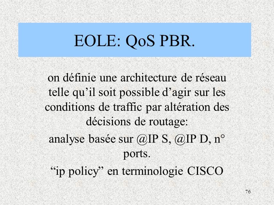 76 EOLE: QoS PBR.