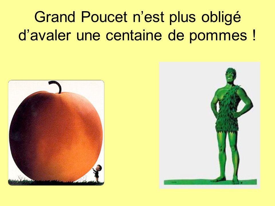 Grand Poucet n'est plus obligé d'avaler une centaine de pommes !