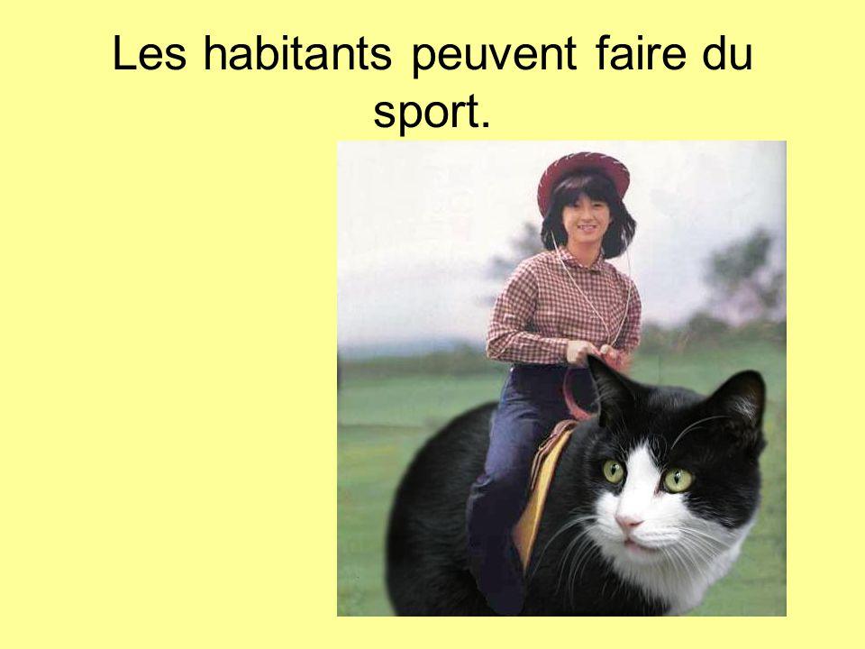Les habitants peuvent faire du sport.