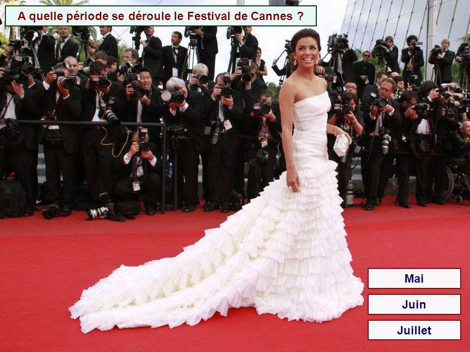 A quelle période se déroule le Festival de Cannes ? Mai Juin Juillet