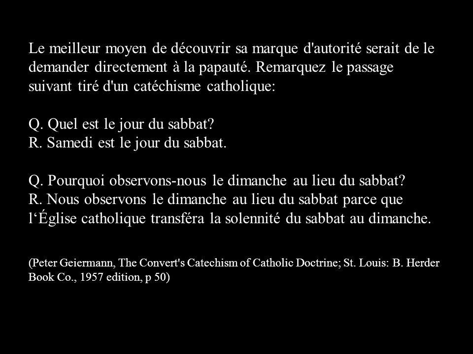 Le meilleur moyen de découvrir sa marque d'autorité serait de le demander directement à la papauté. Remarquez le passage suivant tiré d'un catéchisme