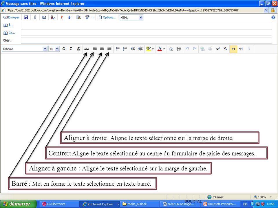 Barré : Met en forme le texte sélectionné en texte barré. Aligner à gauche : Aligne le texte sélectionné sur la marge de gauche. Centrer : Aligne le t