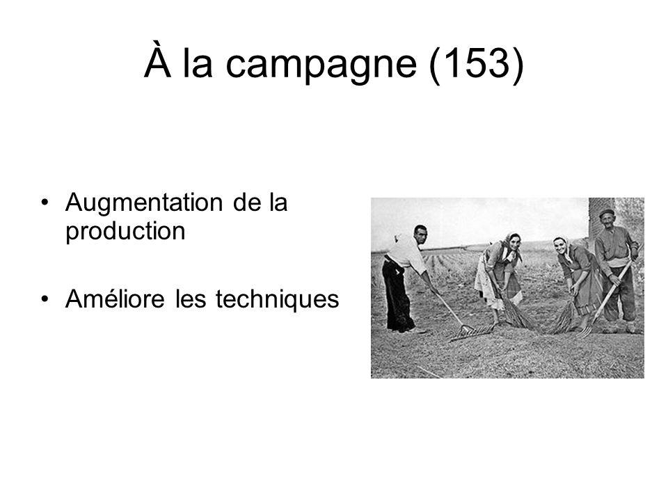 À la campagne (153) Augmentation de la production Améliore les techniques