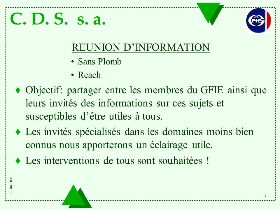 C. D. S. s. a. 1 REUNION D'INFORMATION Sans Plomb Reach t Objectif: partager entre les membres du GFIE ainsi que leurs invités des informations sur ce