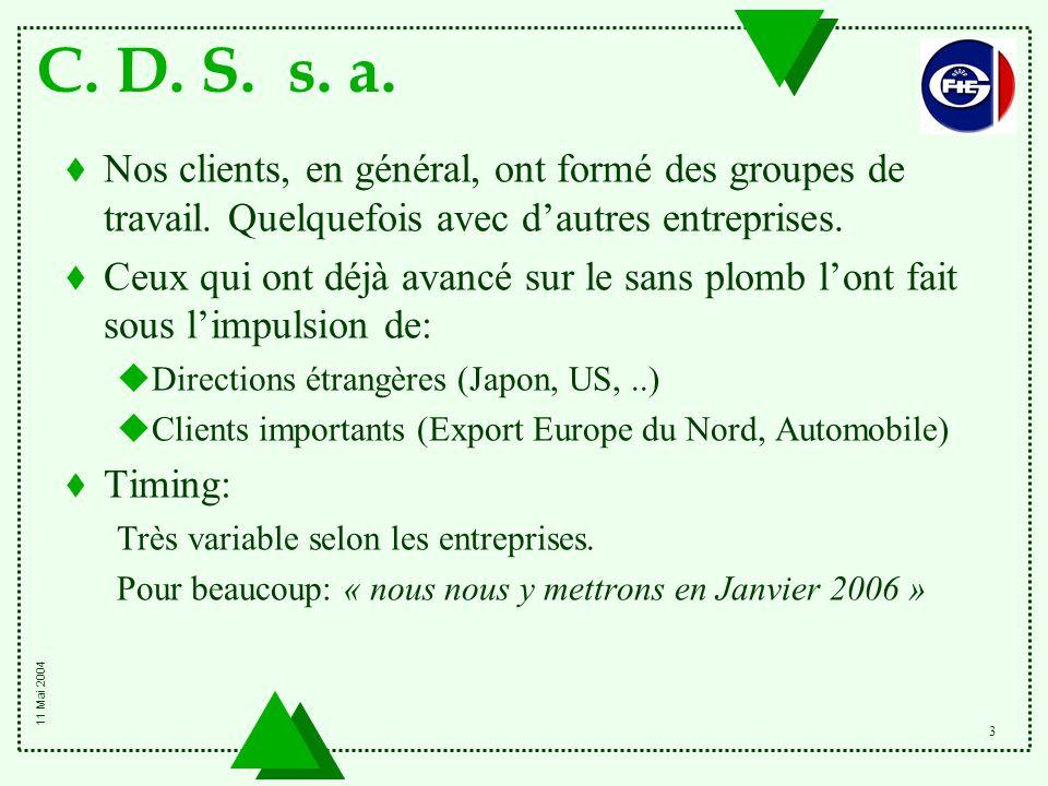 C. D. S. s. a. 3 t Nos clients, en général, ont formé des groupes de travail. Quelquefois avec d'autres entreprises. t Ceux qui ont déjà avancé sur le