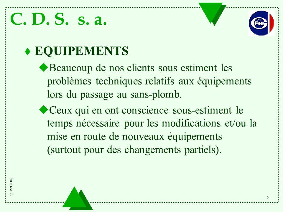 C. D. S. s. a. 5 t EQUIPEMENTS uBeaucoup de nos clients sous estiment les problèmes techniques relatifs aux équipements lors du passage au sans-plomb.