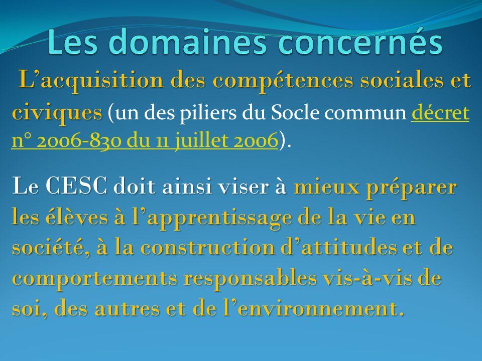 L'acquisition des compétences sociales et civiques L'acquisition des compétences sociales et civiques (un des piliers du Socle commun décret n° 2006-8