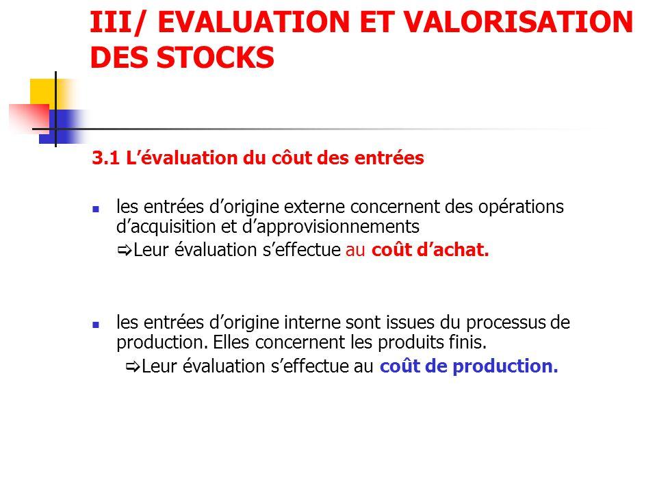 III/ EVALUATION ET VALORISATION DES STOCKS 3.1 L'évaluation du côut des entrées les entrées d'origine externe concernent des opérations d'acquisition