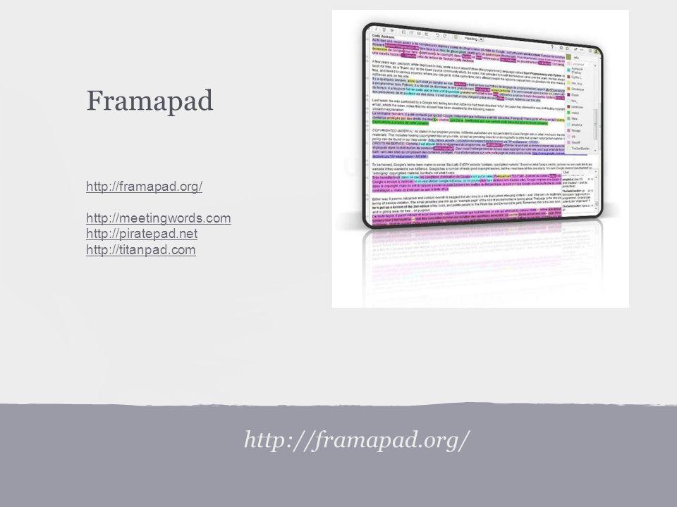 http://framapad.org/ Framapad http://framapad.org/ http://meetingwords.com http://piratepad.net http://titanpad.com