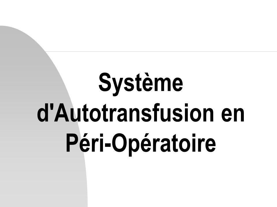 Système d Autotransfusion en Péri-Opératoire