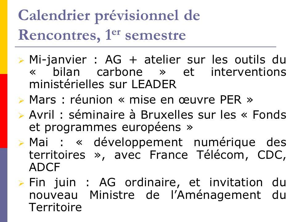 Calendrier prévisionnel de Rencontres, 1 er semestre  Mi-janvier : AG + atelier sur les outils du « bilan carbone » et interventions ministérielles s