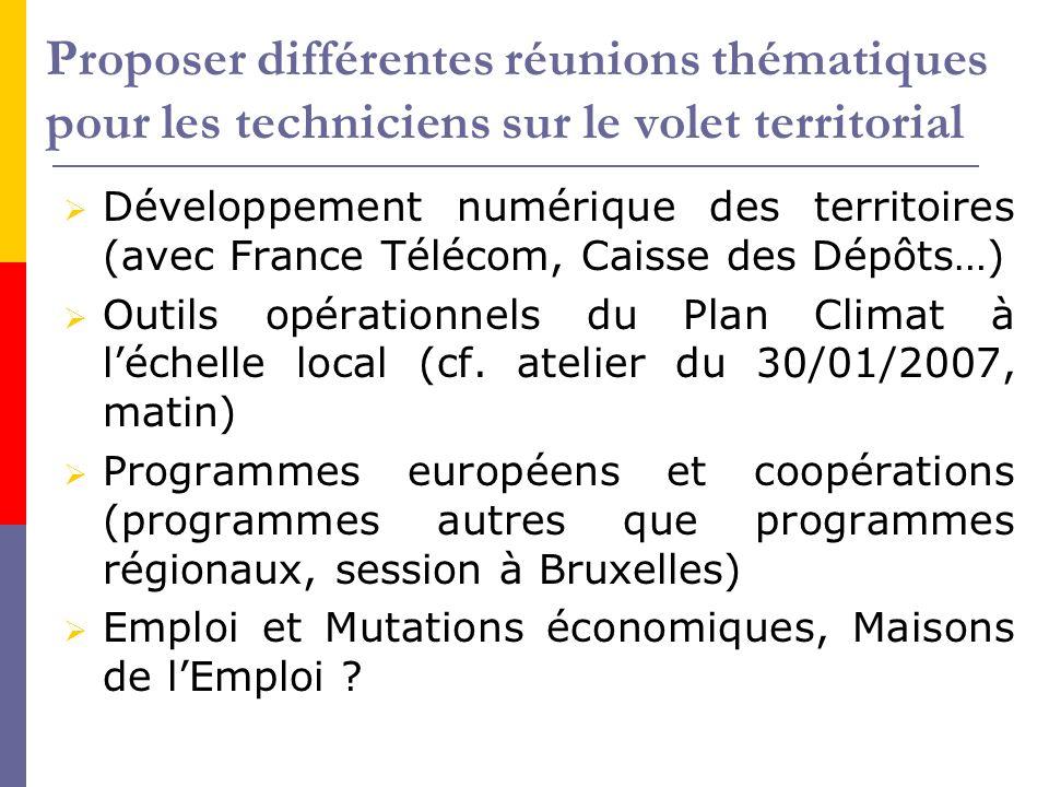 Proposer différentes réunions thématiques pour les techniciens sur le volet territorial  Développement numérique des territoires (avec France Télécom
