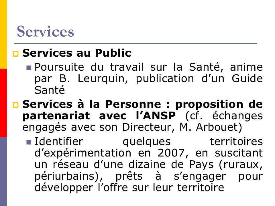 Services  Services au Public Poursuite du travail sur la Santé, anime par B. Leurquin, publication d'un Guide Santé  Services à la Personne : propos