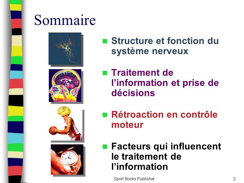 Sport Books Publisher2 Sommaire Structure et fonction du système nerveux Traitement de l'information et prise de décisions Rétroaction en contrôle mot