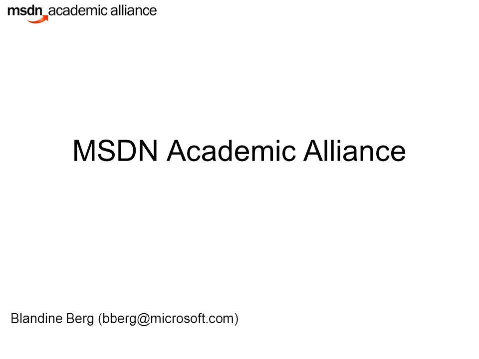 MSDN Academic Alliance Blandine Berg (bberg@microsoft.com)