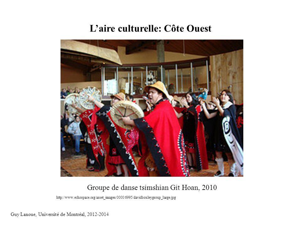 L'aire culturelle: Côte Ouest http://www.echospace.org/asset_images/0000/6995/davidboxleygroup_large.jpg Groupe de danse tsimshian Git Hoan, 2010 Guy