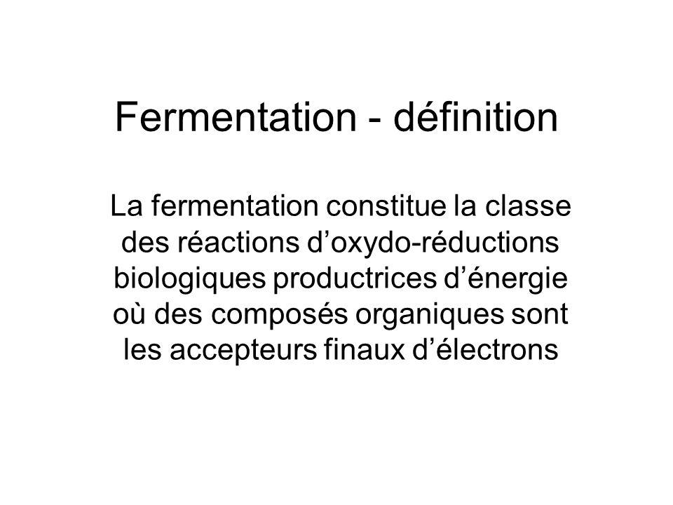 Fermentation - définition La fermentation constitue la classe des réactions d'oxydo-réductions biologiques productrices d'énergie où des composés orga