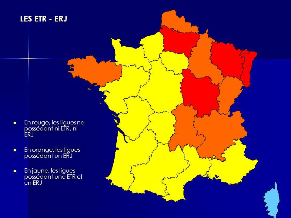 En rouge, les ligues ne possédant ni ETR, ni ERJ En rouge, les ligues ne possédant ni ETR, ni ERJ En orange, les ligues possédant un ERJ En orange, les ligues possédant un ERJ En jaune, les ligues possédant une ETR et un ERJ En jaune, les ligues possédant une ETR et un ERJ LES ETR - ERJ