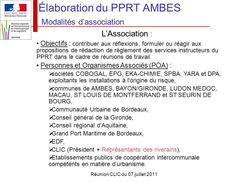 Réunion CLIC du 07 juillet 2011 Élaboration du PPRT AMBES Modalités d'association L'Association : Objectifs : contribuer aux réflexions, formuler ou r