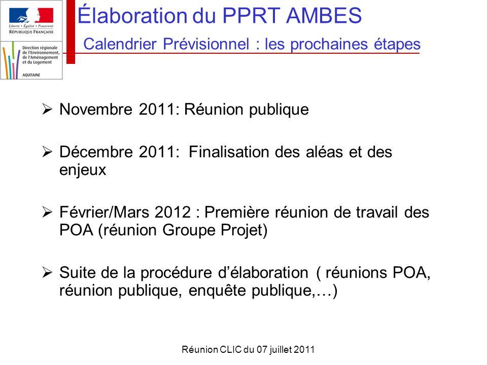 Réunion CLIC du 07 juillet 2011  Novembre 2011: Réunion publique  Décembre 2011: Finalisation des aléas et des enjeux  Février/Mars 2012 : Première