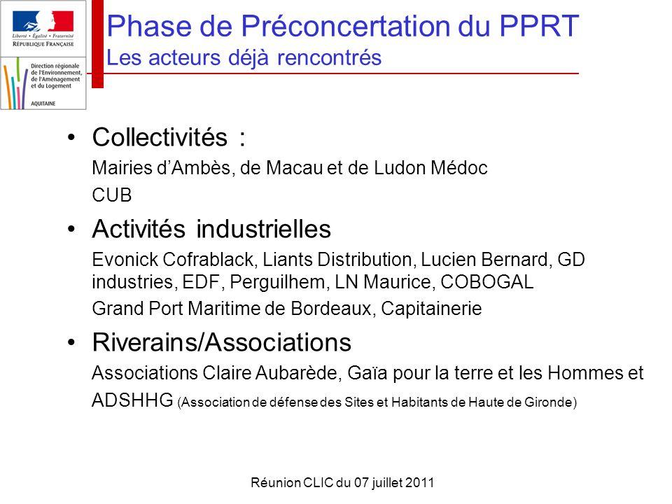 Réunion CLIC du 07 juillet 2011 Phase de Préconcertation du PPRT Les acteurs déjà rencontrés Collectivités : Mairies d'Ambès, de Macau et de Ludon Méd