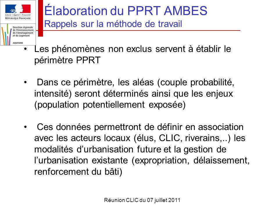 Réunion CLIC du 07 juillet 2011 Élaboration du PPRT AMBES Rappels sur la méthode de travail Les phénomènes non exclus servent à établir le périmètre P