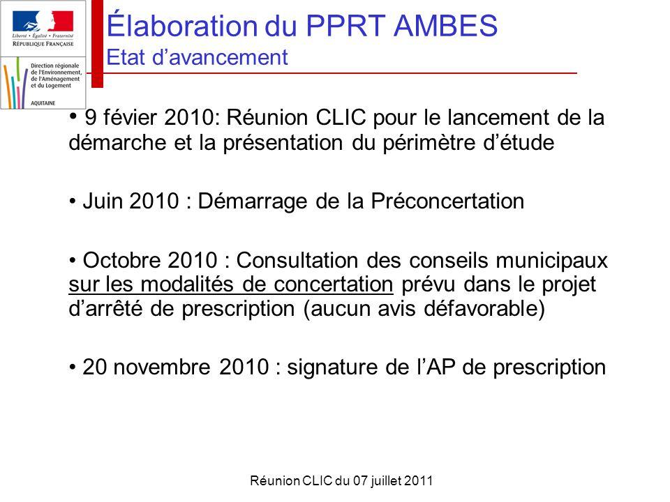 Réunion CLIC du 07 juillet 2011 Élaboration du PPRT AMBES Etat d'avancement 9 févier 2010: Réunion CLIC pour le lancement de la démarche et la présent