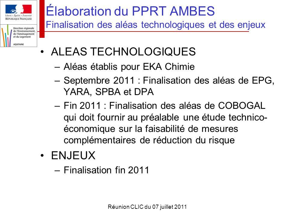 Réunion CLIC du 07 juillet 2011 Élaboration du PPRT AMBES Finalisation des aléas technologiques et des enjeux ALEAS TECHNOLOGIQUES –Aléas établis pour