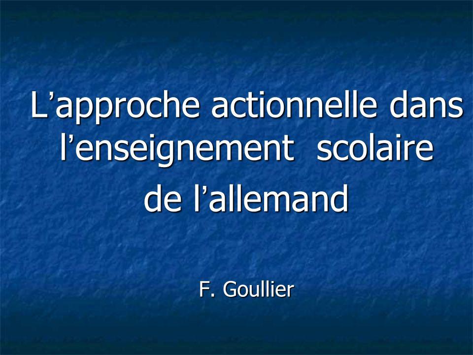 L'approche actionnelle dans l'enseignement scolaire de l'allemand F. Goullier