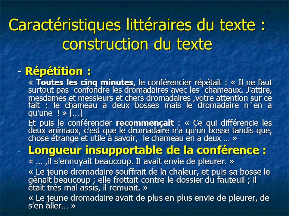Caractéristiques littéraires du texte : construction du texte - Répétition : « Toutes les cinq minutes, le conférencier répétait : « Il ne faut surtou