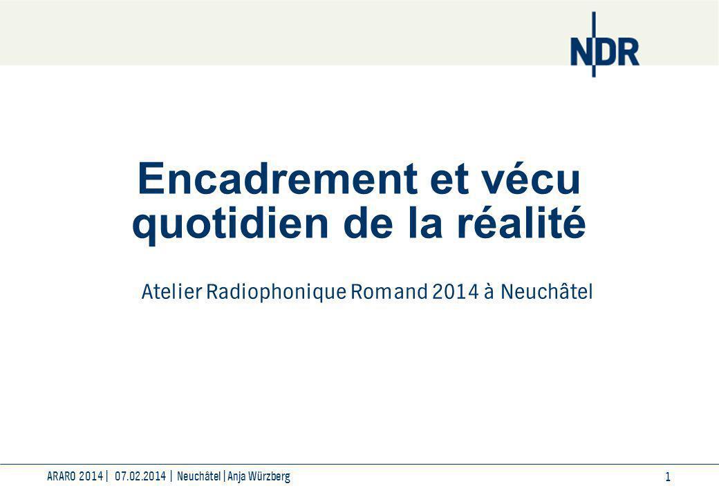 1 ARARO 2014| 07.02.2014 | Neuchâtel|Anja Würzberg Encadrement et vécu quotidien de la réalité Atelier Radiophonique Romand 2014 à Neuchâtel