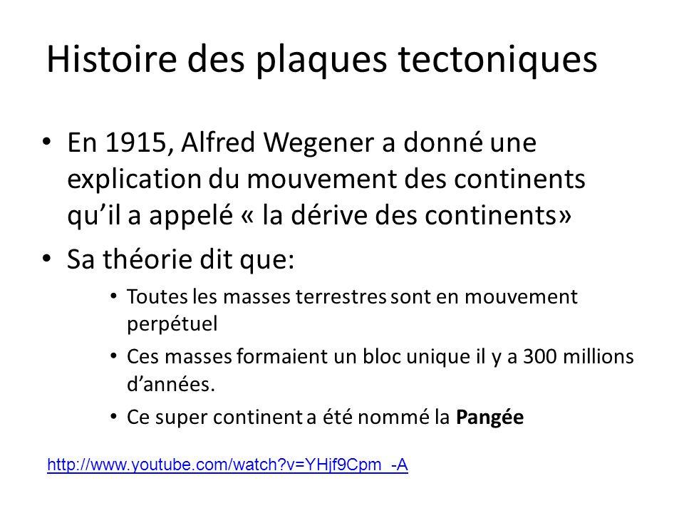 Histoire des plaques tectoniques En 1915, Alfred Wegener a donné une explication du mouvement des continents qu'il a appelé « la dérive des continents