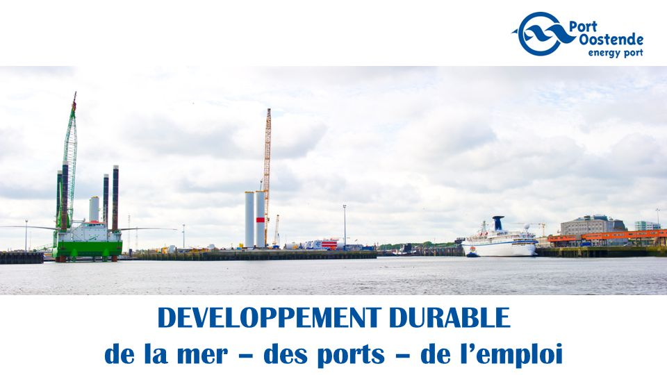 DEVELOPPEMENT DURABLE de la mer – des ports – de l'emploi