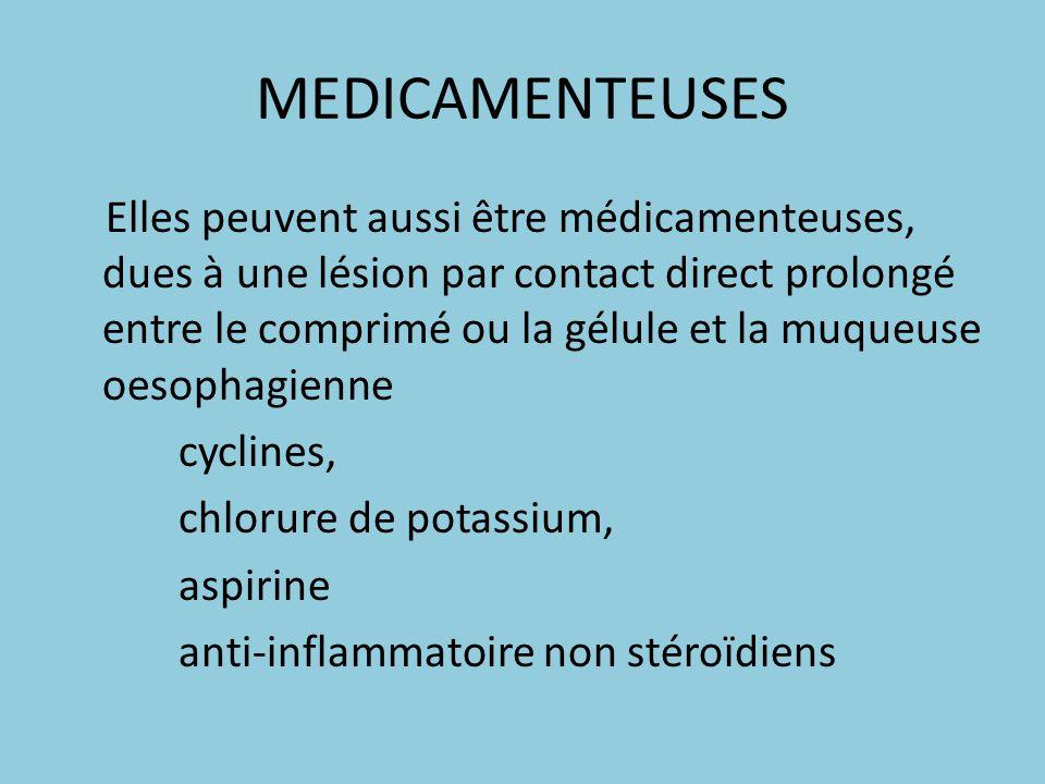 MEDICAMENTEUSES Elles peuvent aussi être médicamenteuses, dues à une lésion par contact direct prolongé entre le comprimé ou la gélule et la muqueuse